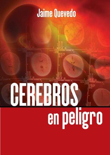 Descargar Libro Cerebros en Peligro de Jaime Quevedo