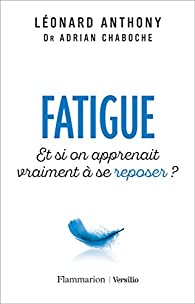 Fatigue : Et si on apprenait vraiment à se reposer ? par Anthony