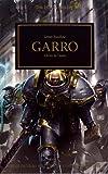 The Horus Heresy, Tome 42 - Garro : L'arme du destin