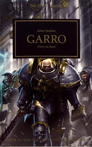 The Horus Heresy, Tome 42 : Garro : L'arme du destin par James Swallow,Julien Drouet