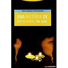Una història de les religions, tal qual (Edicions en català)