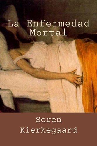 La Enfermedad Mortal (Spanish Edition)