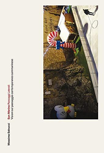San Marino, Paesaggi laterali. Visioni sul paesaggio contemporaneo sammarinese. Ediz. illustrata por Massimo Salvucci