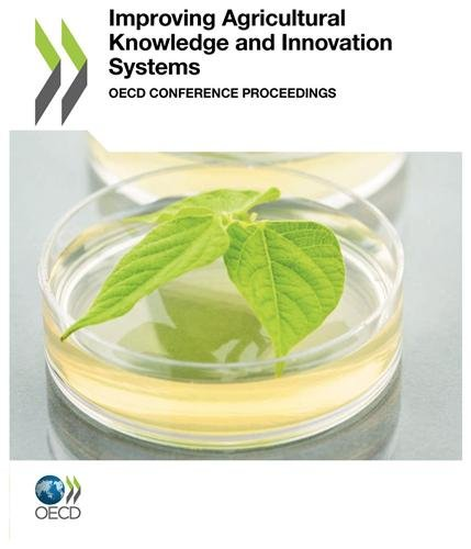 Improving Agricultural Knowledge and Innovation Systems par Organisation for Economic Co-Operation and Development
