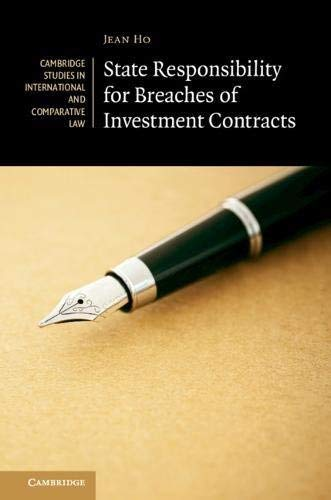 State Responsibility for Breaches of Investment Contracts (Cambridge Studies in International and Comparative Law)