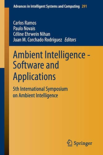 Ambient Intelligence - Software and Applications: 5th International Symposium on Ambient Intelligence (Advances in Intelligent Systems and Computing, Band 291)