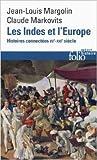 Les Indes et l'Europe: Histoires connectées, XVe-XXIe siècles de Jean-Louis Margolin,Claude Markovits ( 19 mars 2015 )