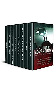 Future Adventures: Eight Complete Adventure Science Fiction Novels (English Edition) van [Jansen, Patty, Springer, Aurora, McGuire, M.T., Crusoe, Andrew M., Saoulidis, George, Pruden, D.M., Avera, Drew, Green, J.J.]