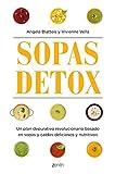 Sopas detox: Un plan depurativo revolucionario basado en sopas y caldos deliciosos y nutritivos (Salud y Bienestar)
