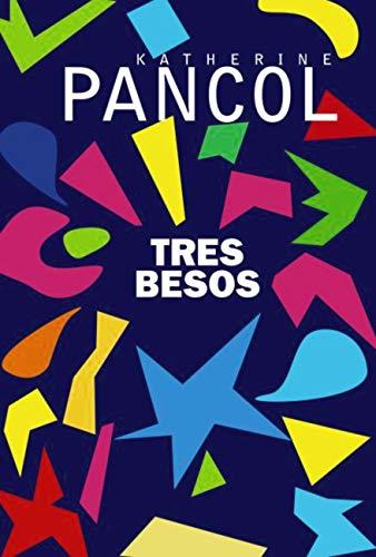 Tres besos (AdN) (Adn Alianza De Novelas)