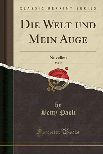 Die Welt und Mein Auge, Vol. 2: Novellen (Classic Reprint)