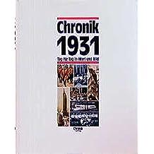 Chronik, Chronik 1931 (Chronik / Bibliothek des 20. Jahrhunderts. Tag für Tag in Wort und Bild)