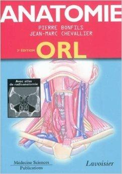 Anatomie : Tome 3, ORL de Pierre Bonfils,Jean-Marc Chevallier ( 12 mai 2011 )
