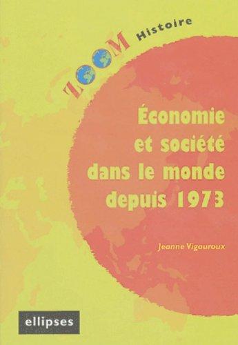 Economie et société dans le monde depuis 1973