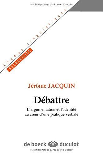 Débattre :  L'argumentation et l'identité au coeur d'une pratique verbale