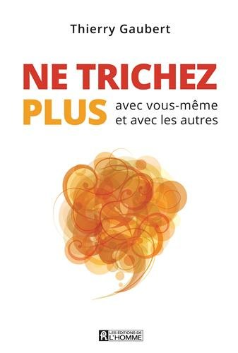 Ne trichez plus ! par Thierry Gaubert