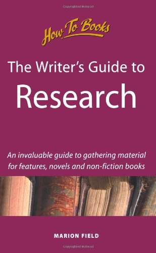 The Writer's Guide to Research: 2nd edition: An Invaluable Guide to Gathering Materials for Features, Novels and Non-Fiction Books (Creative Writing) by Marion Field (2000-05-01)