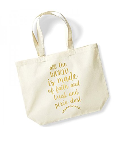 All The World Is Made Of Faith and Trust and Pixie Dust - Large Canvas Fun Slogan Tote Bag Natural/Gold