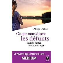 Ce que nous disent les défunts : Sachez capter leurs messages (French Edition)