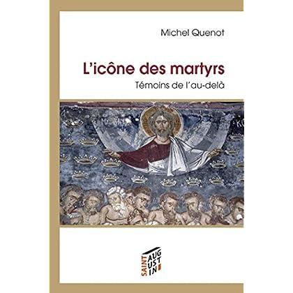 L'icône des martyrs : Témoins de l'au-delà