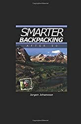 Smarter Backpacking after 50 or How any trekker can adapt any hike to any age or fitness