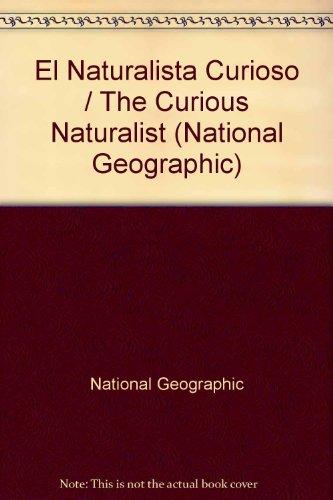 El naturalista curioso (GRANDES OBRAS ILUSTR) por National Geographic