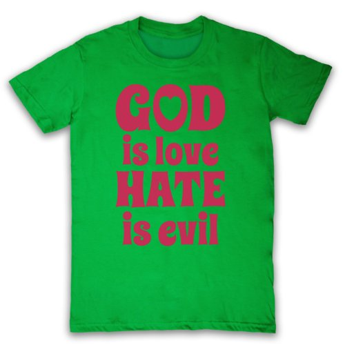 God Is Love Hate Is Evil Retro Slogan Herren T-Shirt Grun