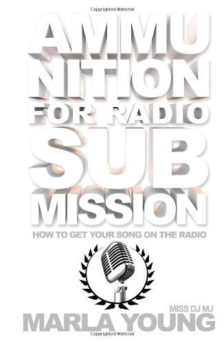 Ammunition for Radio Submission: How To Get Your Song On The Radio by Young, Marla (2014) Paperback