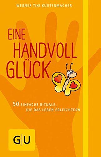eine-handvoll-gluck-50-einfache-rituale-die-das-leben-erleichtern