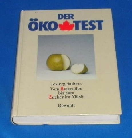 Der Öko-Test: Testergebnisse: Vom Autoreifen bis zum Zucker im Müsli