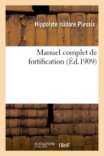 Manuel complet de fortification : rédigé conformément au programme d'admission: à l'Ecole supérieure de guerre (4e édition refondue)