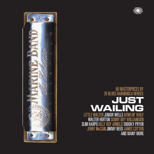 Just Wailing: 50 Masterpieces by 26 Blues Harmonica Heroes