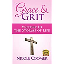 Grace & Grit: Victory in the Storms of Life (The Thrive Series Book 1) (English Edition)