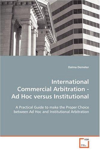 international-commercial-arbitration-ad-hoc-versus-institutional