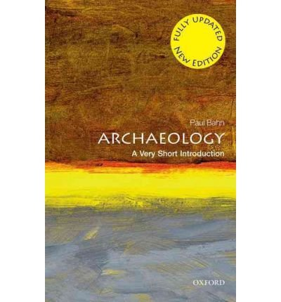 [( Archaeology: A Very Short Introduction )] [by: Paul Bahn] [Sep-2012]