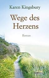 Wege des Herzens: Roman