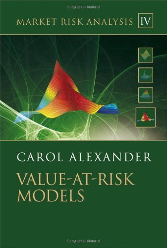 Market Risk Analysis: Value at Risk Models: Volume IV: Value at Risk Models: Value at Risk Models v. 4 (The Wiley Finance Series) by Alexander, Carol (2009) Hardcover