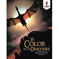 El Color de los Dragones: Colorear Libro Dragones Edición Adultos