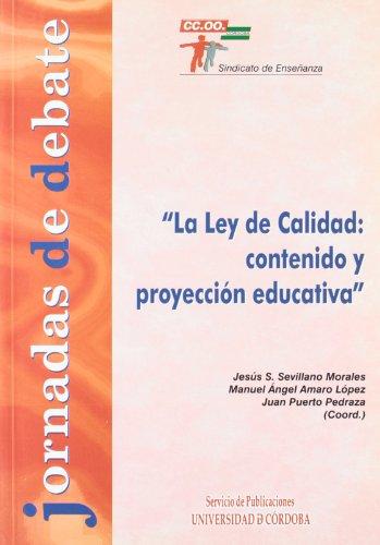Jornadas de debate: La Ley de Calidad: contenido y proyección educativa