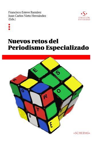 Nuevos retos del periodismo especializado (Colección Universidad nº 1) por Francisco Esteve Ramírez