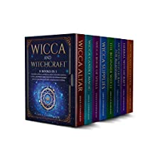 Wicca and Witchcraft: 8 Books in 1: The Book of Spells and Rituals, Craft Your Own Crystal, Candle, and Herbal Magic. Discover the Power of Modern Wicca. ... a Solitary Practitioner. (English Edition)