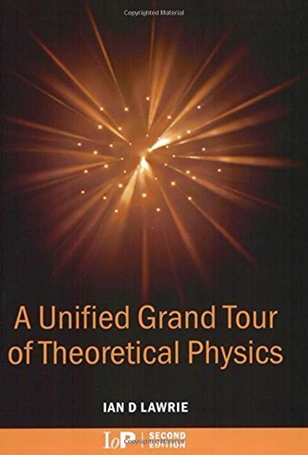 A Unified Grand Tour of Theoretical Physics, 2nd edition by Ian D. Lawrie (2001-12-01)