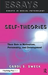 Self-theories: Their Role in Motivation, Personality, and Development (Essays in Social Psychology) by Carol Dweck (2000-01-01)