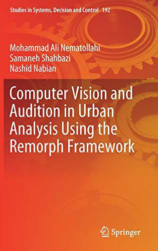 Computer Vision and Audition in Urban Analysis Using the Remorph Framework (Studies in Systems, Decision and Control, Band 192) (Mac-anwendung Entwicklung)