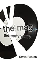 The Mag The Early Years