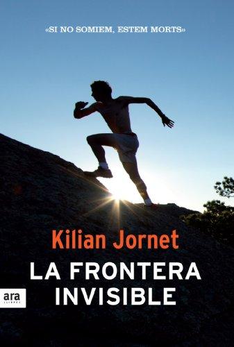 La frontera invisible (Deportes (catalan)) (Catalan Edition) por Kilian Jornet