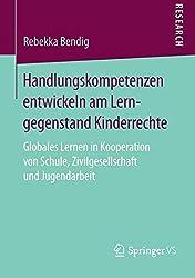 Handlungskompetenzen entwickeln am Lerngegenstand Kinderrechte: Globales Lernen in Kooperation von Schule, Zivilgesellschaft und Jugendarbeit
