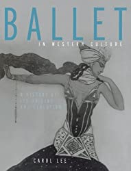 Ballet in Western Culture: A History of Its Origins and Evolution