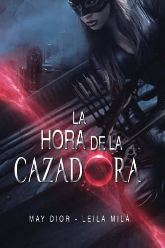 La hora de la cazadora: Saga Hunters: Volume 1