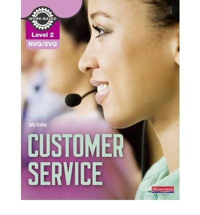 [(NVQ/SVQ Level 2 Customer Service Candidate Handbook)] [ By (author) Sally Bradley ] [March, 2011]